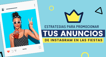 anuncios de Instagram en las fiestas